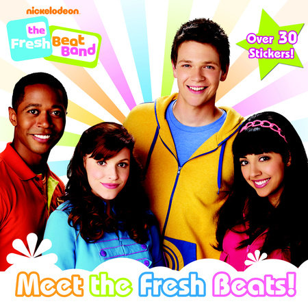 Meet the Fresh Beats! (Nickelodeon The Fresh Beat Band) by Random House