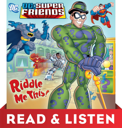 Riddle Me This! (DC Super Friends) by Random House