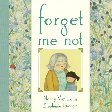 Forget Me Not by Nancy Van Laan