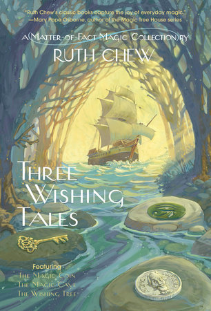Three Wishing Tales: A Matter-of-Fact Magic Collection by Ruth Chew by Ruth Chew