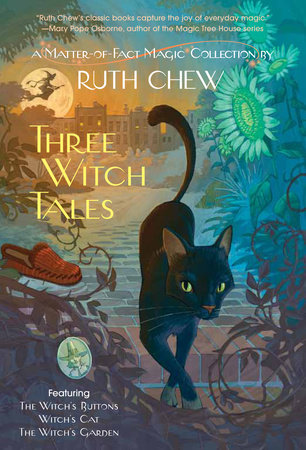 Three Witch Tales: A Matter-of-Fact Magic Collection by Ruth Chew by Ruth Chew