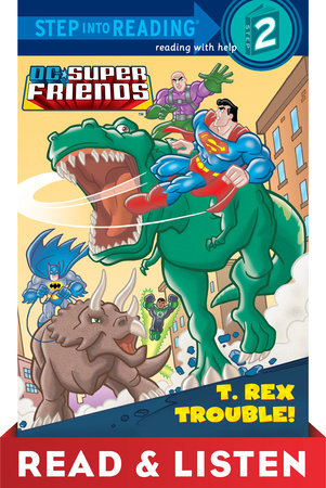 T. Rex Trouble! (DC Super Friends) by Dennis R. Shealy