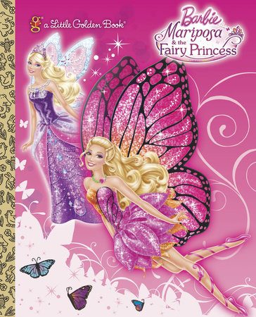 Mariposa and the Fairy Princess (Barbie) by Mary Tillworth