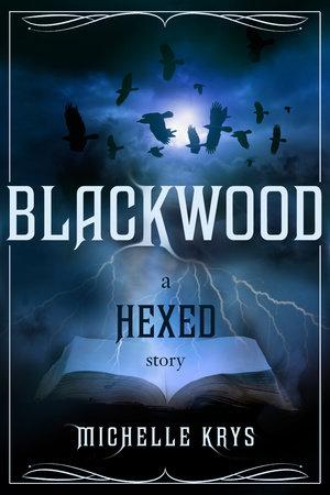 Blackwood: A Hexed Story by Michelle Krys