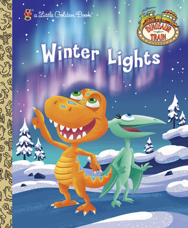 Winter Lights (Dinosaur Train) by Andrea Posner-Sanchez
