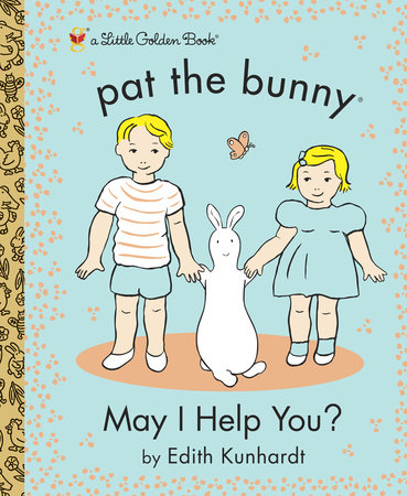 May I Help You? (Pat the Bunny) by Golden Books