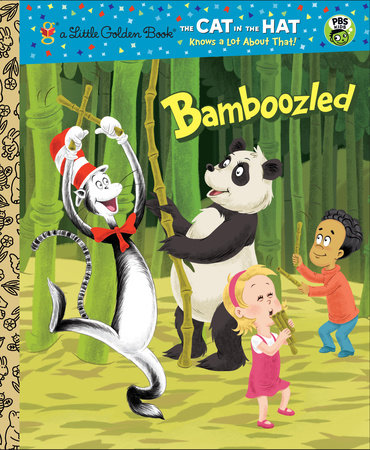 Bamboozled (Dr. Seuss/The Cat in the Hat Knows a Lot About That!) by Tish Rabe