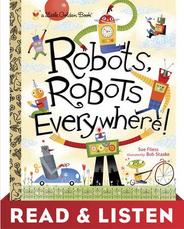 Robots, Robots Everywhere! by Sue Fliess