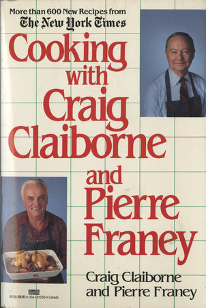 Cooking with Craig Claiborne and Pierre Franey by Craig Claiborne and Pierre Franey