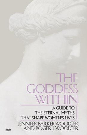 Goddess Within by Roger J. Woolger and Jennifer Barker Woolger