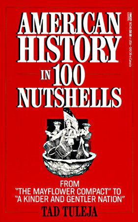 American History in 100 Nutshells by Thaddeus F. Tuleja