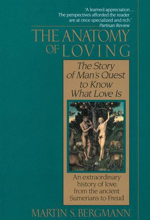 The Anatomy of Loving by Martin S. Bergmann