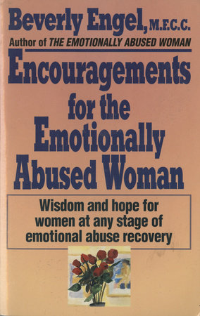 Encouragements for the Emotionally Abused Woman by Beverly Engel, M.F.C.C.