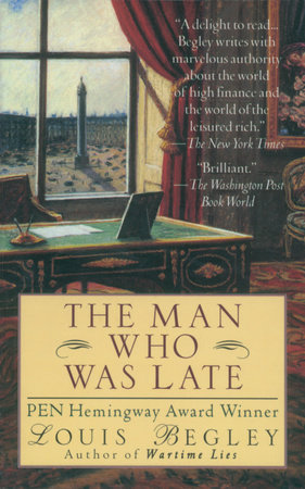 Man Who Was Late by Louis Begley