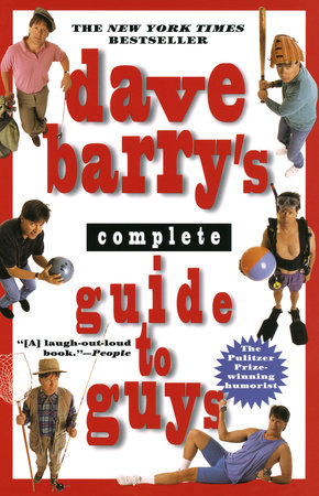 Dave Barry's Complete Guide to Guys: by Dave Barry