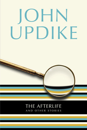 The Afterlife by John Updike