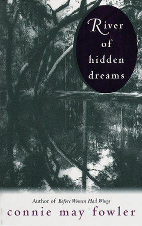 River of Hidden Dreams by Connie May Fowler
