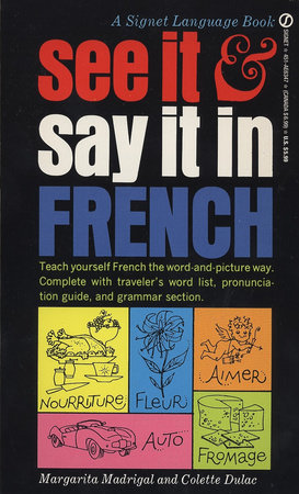 See It and Say It in French by Margarita Madrigal and Colette Dulac