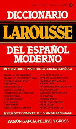 Diccionario Larousse del Espanol Moderno by Ramon Garcia Palayo y Gross