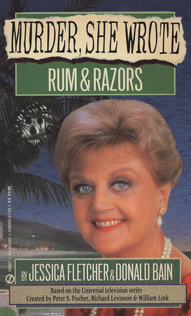 Murder, She Wrote: Rum and Razors by Jessica Fletcher and Donald Bain