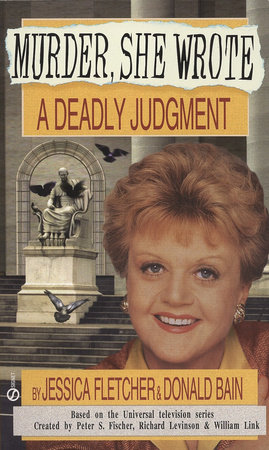 Murder, She Wrote: A Deadly Judgment by Jessica Fletcher and Donald Bain