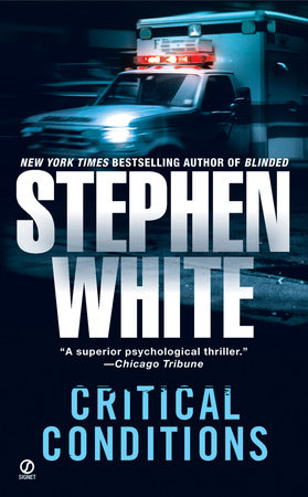Critical Conditions by Stephen White
