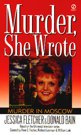 Murder, She Wrote: Murder in Moscow by Jessica Fletcher and Donald Bain
