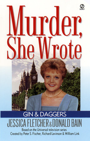 Murder, She Wrote: Gin and Daggers by Jessica Fletcher and Donald Bain