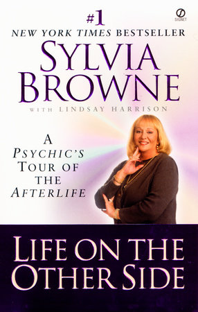 Life on the Other Side by Sylvia Browne and Lindsay Harrison