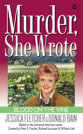 Murder, She Wrote: Blood on the Vine by Jessica Fletcher and Donald Bain