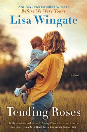 Tending Roses by Lisa Wingate
