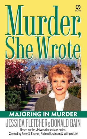 Murder, She Wrote: Majoring In Murder by Jessica Fletcher and Donald Bain