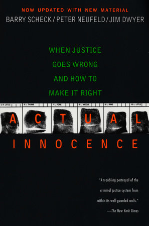 Actual Innocence by Barry Scheck, Peter Neufeld and Jim Dwyer