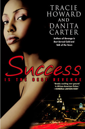 Success is the Best Revenge by Tracie Howard and Danita Carter