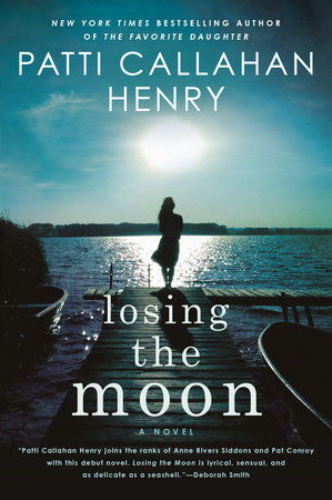 Losing the Moon by Patti Callahan Henry
