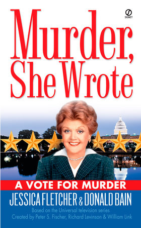 Murder, She Wrote: A Vote for Murder by Jessica Fletcher and Donald Bain