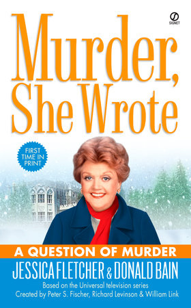 Murder, She Wrote: A Question of Murder by Jessica Fletcher and Donald Bain