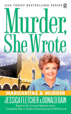 Murder, She Wrote: Margaritas & Murder by Jessica Fletcher and Donald Bain