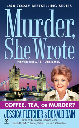 Murder, She Wrote: Coffee, Tea, or Murder? by Jessica Fletcher and Donald Bain