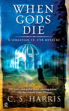 When Gods Die by C.S. Harris