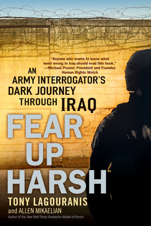 Fear Up Harsh by Tony Lagouranis and Allen Mikaelian