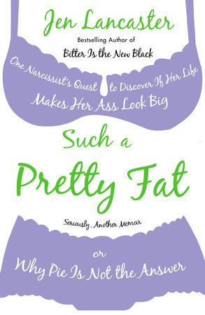 Such a Pretty Fat by Jen Lancaster