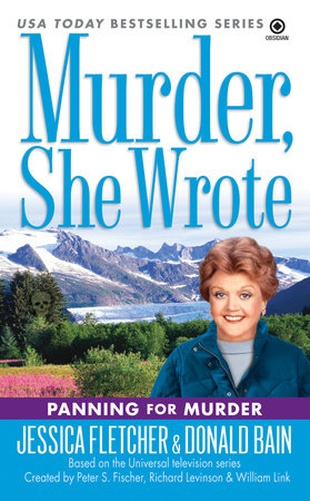 Murder, She Wrote: Panning For Murder by Jessica Fletcher and Donald Bain