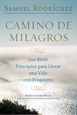 Camino de Milagros by Samuel Rodriguez
