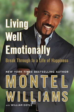 Living Well Emotionally by Montel Williams and William Doyle