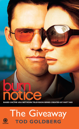Burn Notice: The Giveaway by Tod Goldberg