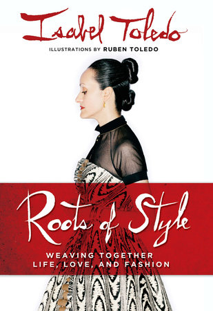 Roots of Style by Isabel Toledo