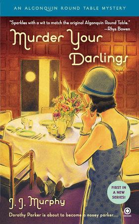 Murder Your Darlings by J.J. Murphy