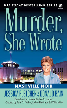 Murder, She Wrote: Nashville Noir by Jessica Fletcher and Donald Bain