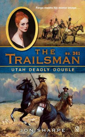 The Trailsman #361 by Jon Sharpe